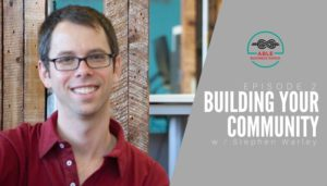 How to build your community with Stephen Warley