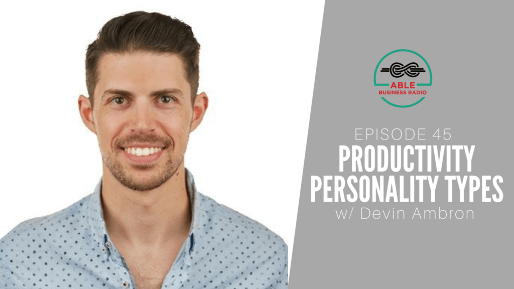 Productive Personality Types w: Devin Ambron